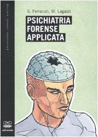 Psichiatria forense applicata marco lagazzi aicpf