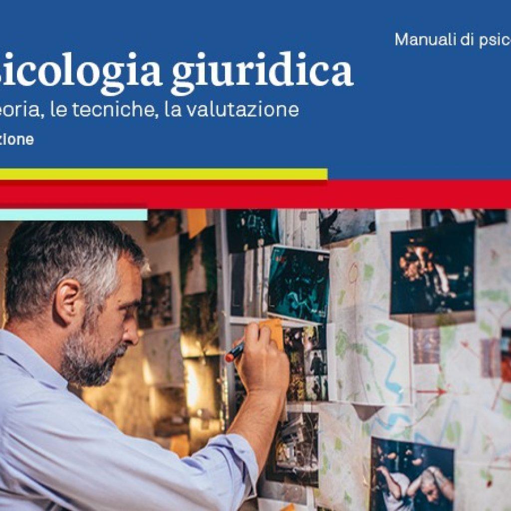 psicologia giuridica seconda edizione Sara Pezzuolo e Silvio Ciappi